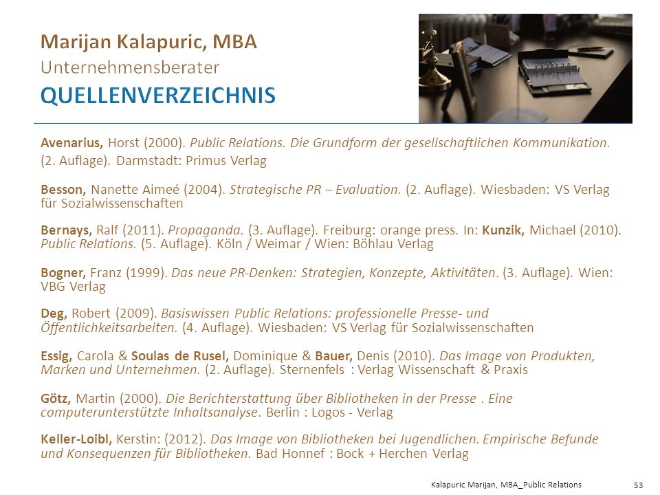 Avenarius, Horst (2000). Public Relations. Die Grundform der gesellschaftlichen Kommunikation.