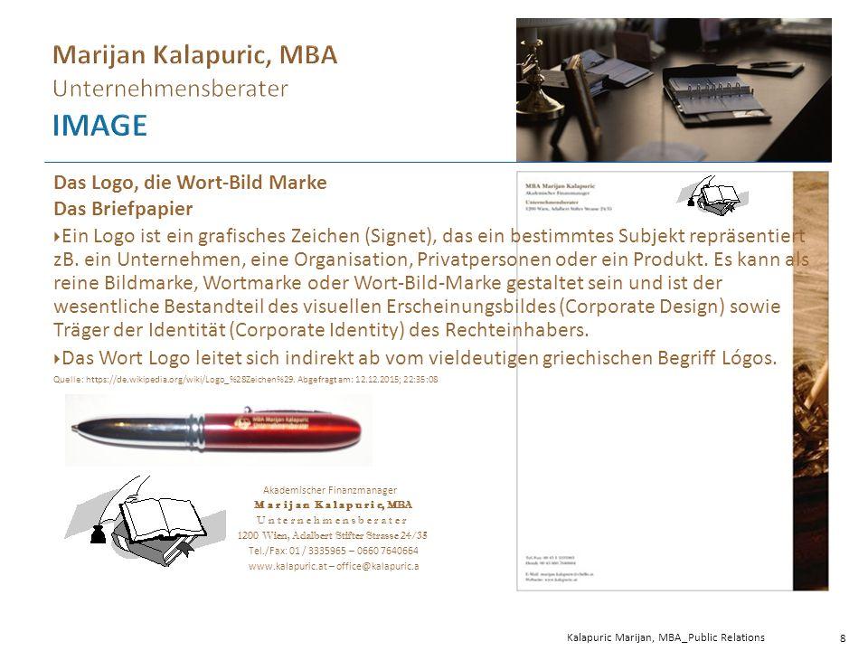 Kalapuric Marijan, MBA_Public Relations 8 Das Logo, die Wort-Bild Marke Das Briefpapier  Ein Logo ist ein grafisches Zeichen (Signet), das ein bestimmtes Subjekt repräsentiert zB.