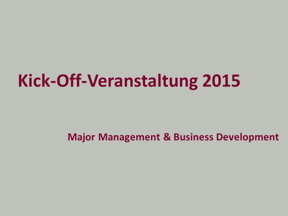 Kick-Off-Veranstaltung 2015 Major Management & Business Development