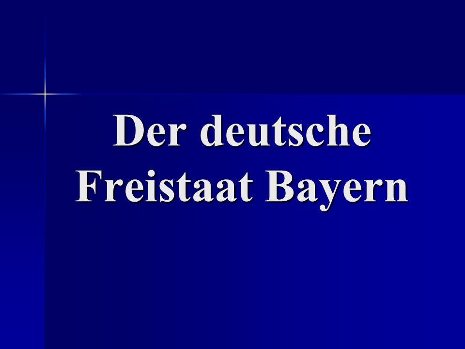 Der deutsche Freistaat Bayern