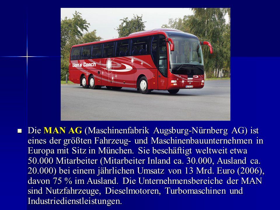 Die MAN AG (Maschinenfabrik Augsburg-Nürnberg AG) ist eines der größten Fahrzeug- und Maschinenbauunternehmen in Europa mit Sitz in München.