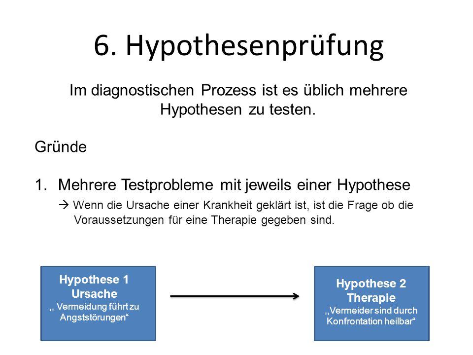 Im diagnostischen Prozess ist es üblich mehrere Hypothesen zu testen. Gründe 1.Mehrere Testprobleme mit jeweils einer Hypothese  Wenn die Ursache ein