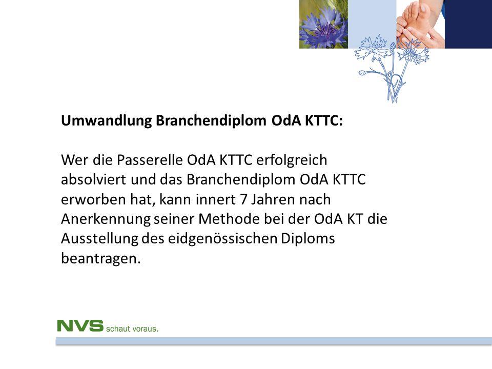 Umwandlung Branchendiplom OdA KTTC: Wer die Passerelle OdA KTTC erfolgreich absolviert und das Branchendiplom OdA KTTC erworben hat, kann innert 7 Jah