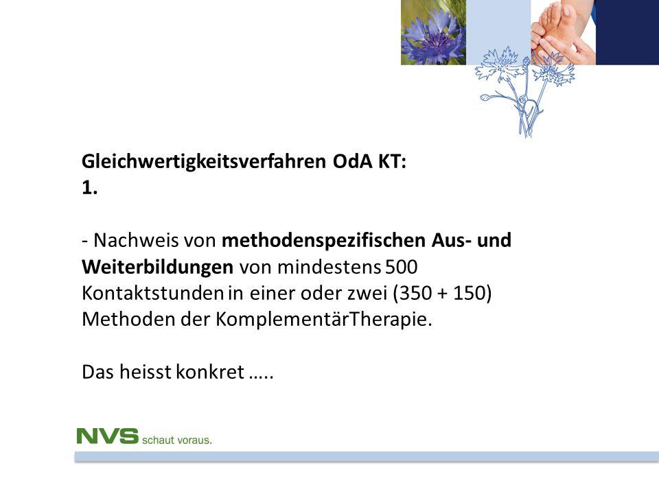 Gleichwertigkeitsverfahren OdA KT: 1. - Nachweis von methodenspezifischen Aus- und Weiterbildungen von mindestens 500 Kontaktstunden in einer oder zwe