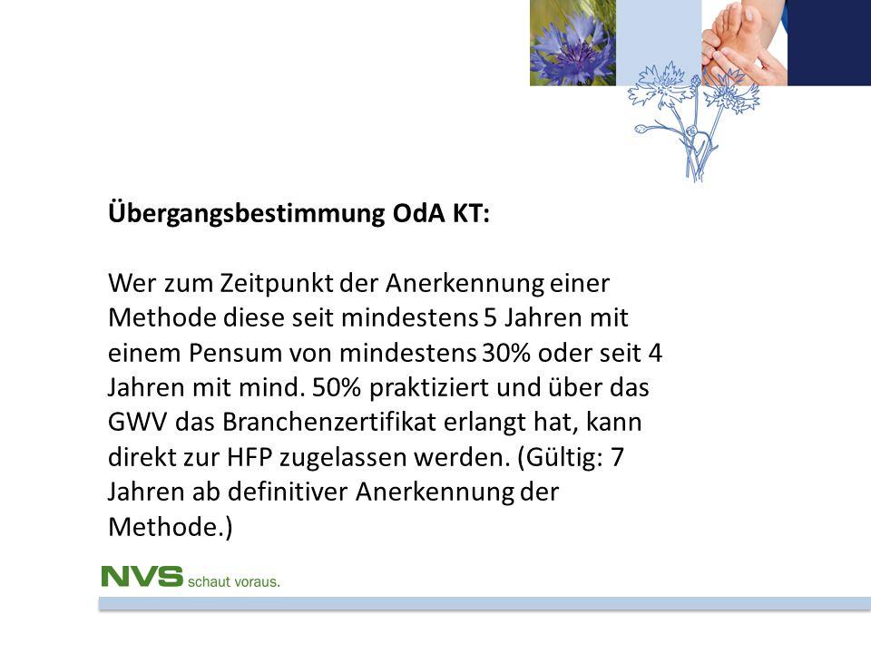 Übergangsbestimmung OdA KT: Wer zum Zeitpunkt der Anerkennung einer Methode diese seit mindestens 5 Jahren mit einem Pensum von mindestens 30% oder se