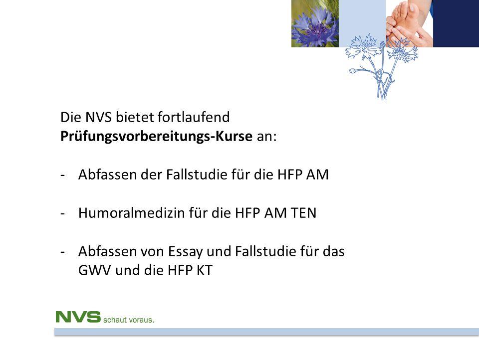 Die NVS bietet fortlaufend Prüfungsvorbereitungs-Kurse an: -Abfassen der Fallstudie für die HFP AM -Humoralmedizin für die HFP AM TEN -Abfassen von Es