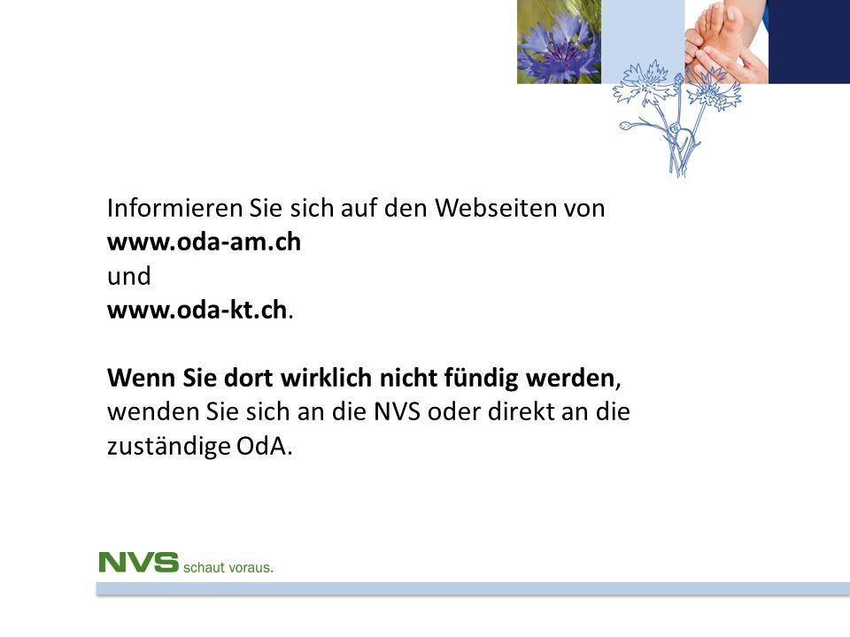 Informieren Sie sich auf den Webseiten von www.oda-am.ch und www.oda-kt.ch. Wenn Sie dort wirklich nicht fündig werden, wenden Sie sich an die NVS ode