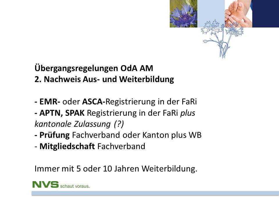 Übergangsregelungen OdA AM 2. Nachweis Aus- und Weiterbildung - EMR- oder ASCA-Registrierung in der FaRi - APTN, SPAK Registrierung in der FaRi plus k