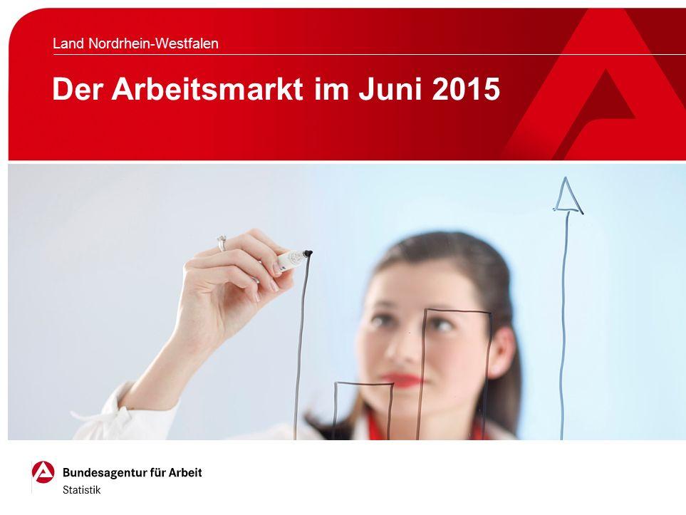 Seite 2 Entwicklung der Arbeitslosigkeit im Land Nordrhein-Westfalen Der Arbeits- und Ausbildungsmarkt im Land Nordrhein-Westfalen im Juni 2015, © Bundesagentur für Arbeit