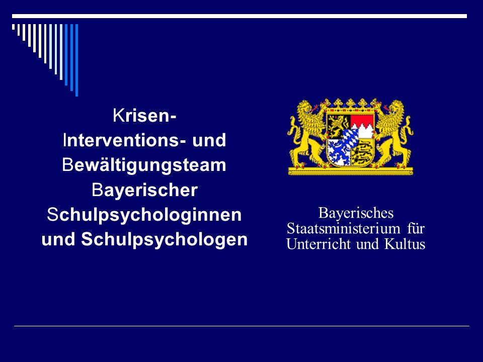 Krisen- Interventions- und Bewältigungsteam Bayerischer Schulpsychologinnen und Schulpsychologen Bayerisches Staatsministerium für Unterricht und Kult