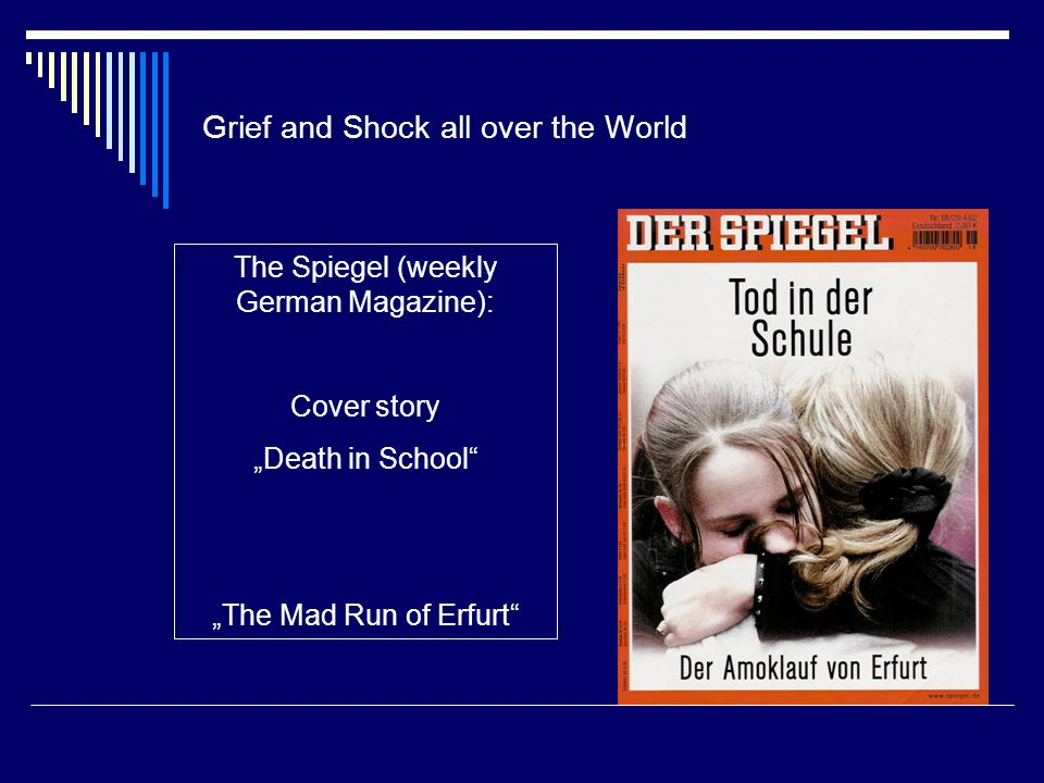 "Grief and Shock all over the World The Spiegel (weekly German Magazine): Cover story ""Death in School"" ""The Mad Run of Erfurt"""