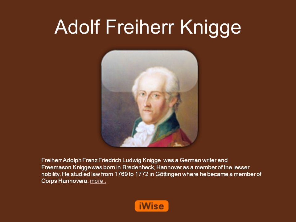 Adolf Freiherr Knigge:Achte dich selbst, wenn du willst, dass andere dich achten sollen! ##