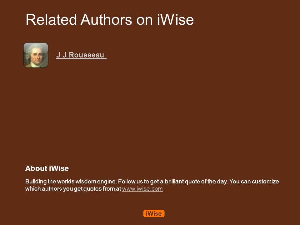 Related Authors on iWise About iWise Building the worlds wisdom engine.