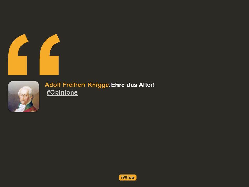 Adolf Freiherr Knigge:Ehre das Alter! #Opinions#Opinions