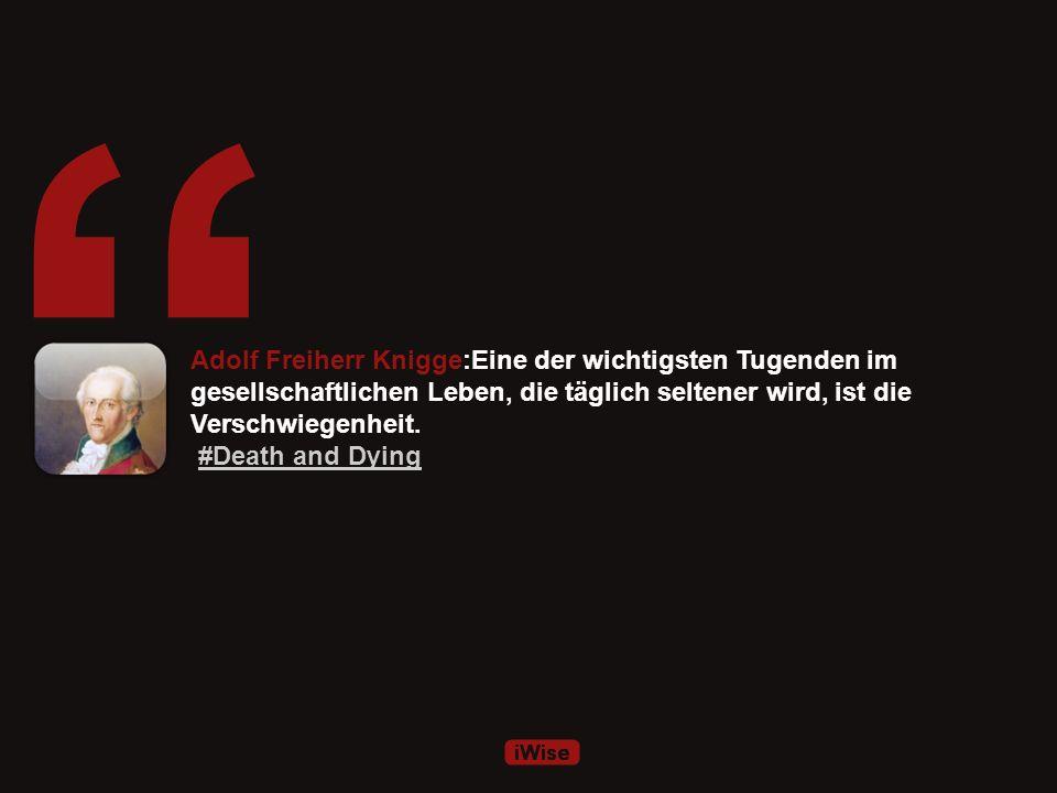 Adolf Freiherr Knigge:Zwang tötet alle edle, freiwillige Hingebung. ##
