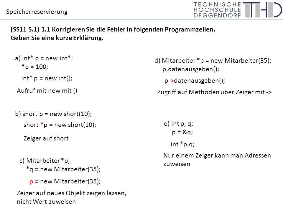 (SS11 5.1) 1.1 Korrigieren Sie die Fehler in folgenden Programmzeilen.