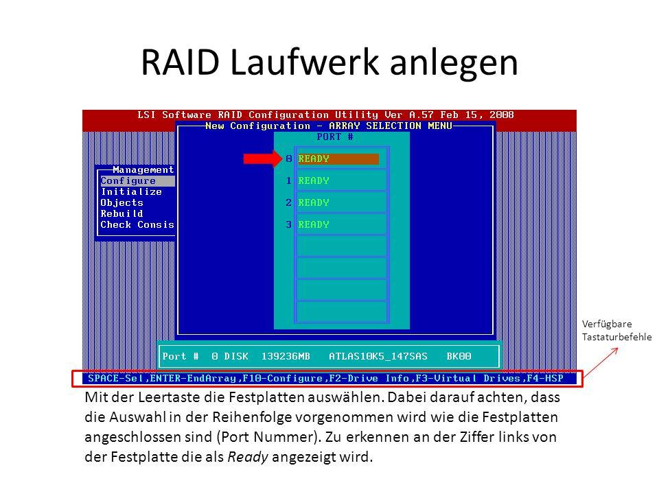 RAID Laufwerk anlegen Mit der Leertaste die Festplatten auswählen. Dabei darauf achten, dass die Auswahl in der Reihenfolge vorgenommen wird wie die F