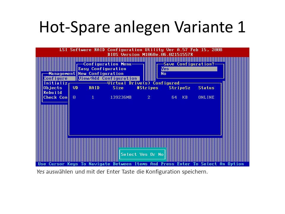 Hot-Spare anlegen Variante 1 Yes auswählen und mit der Enter Taste die Konfiguration speichern.