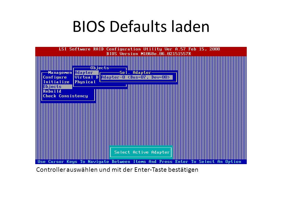 BIOS Defaults laden Controller auswählen und mit der Enter-Taste bestätigen