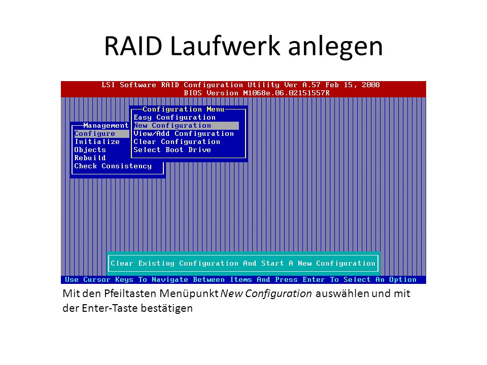 Daten auf RAID Laufwerk löschen Mit der Leertaste das RAID Laufwerk auswählen und mit der F10 Taste die Auswahl bestätigen.