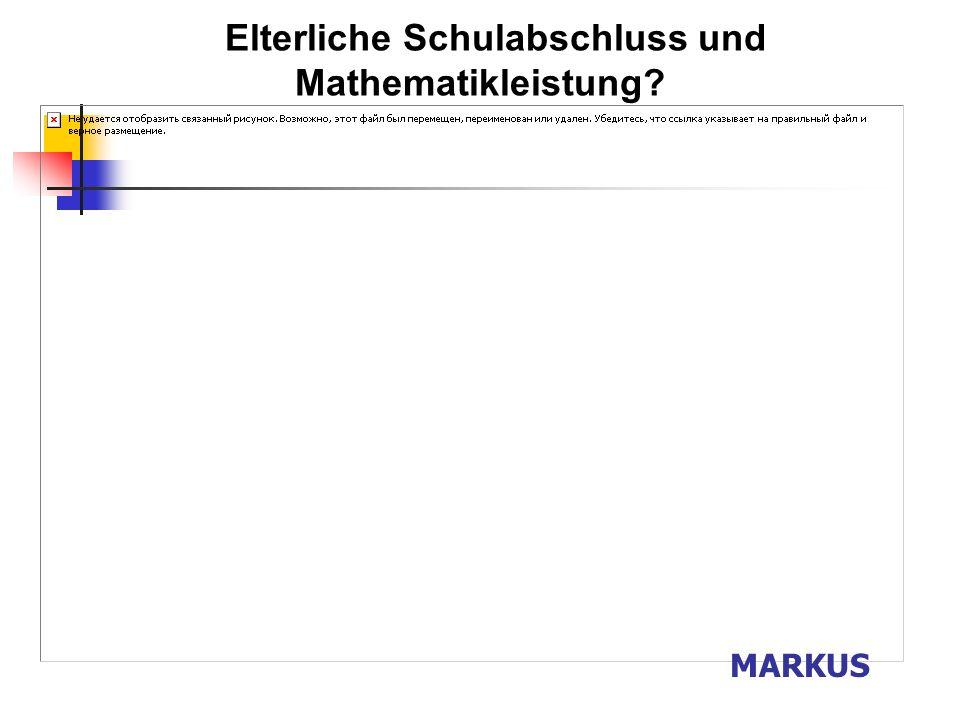 Mathematische Fachleistung im Geschlechtervergleich MARKUS