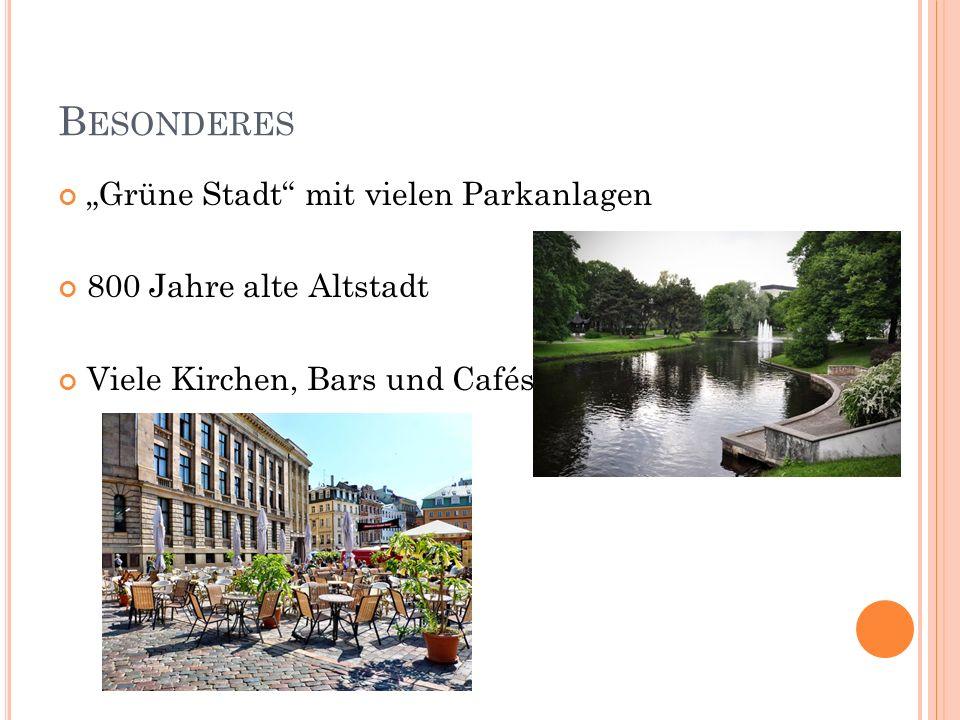 """B ESONDERES """"Grüne Stadt mit vielen Parkanlagen 800 Jahre alte Altstadt Viele Kirchen, Bars und Cafés"""