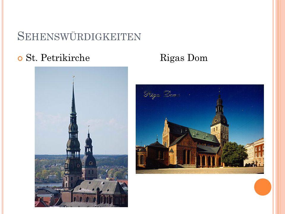S EHENSWÜRDIGKEITEN St. Petrikirche Rigas Dom