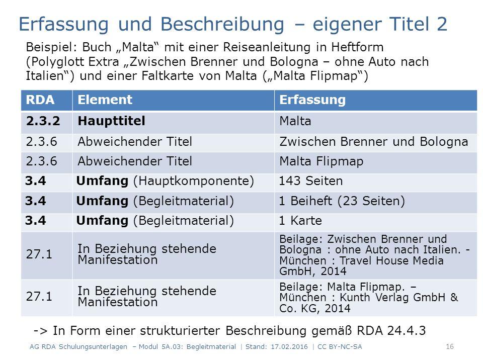 RDAElementErfassung 2.3.2HaupttitelMalta 2.3.6Abweichender TitelZwischen Brenner und Bologna 2.3.6Abweichender TitelMalta Flipmap 3.4Umfang (Hauptkomp