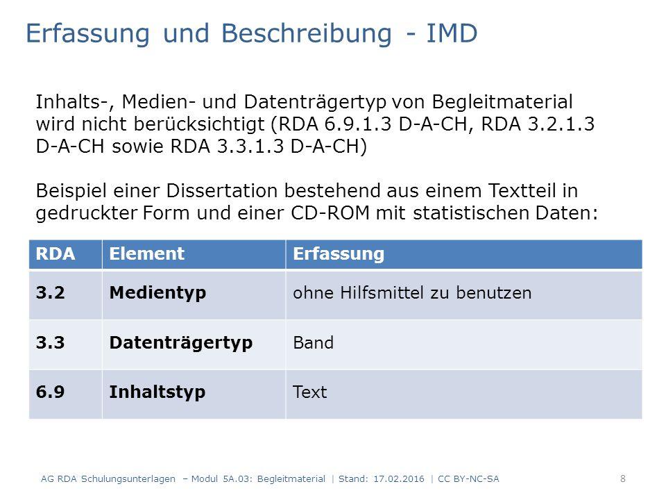 RDAElementErfassung 3.2Medientypohne Hilfsmittel zu benutzen 3.3DatenträgertypBand 6.9InhaltstypText Erfassung und Beschreibung - IMD Inhalts-, Medien