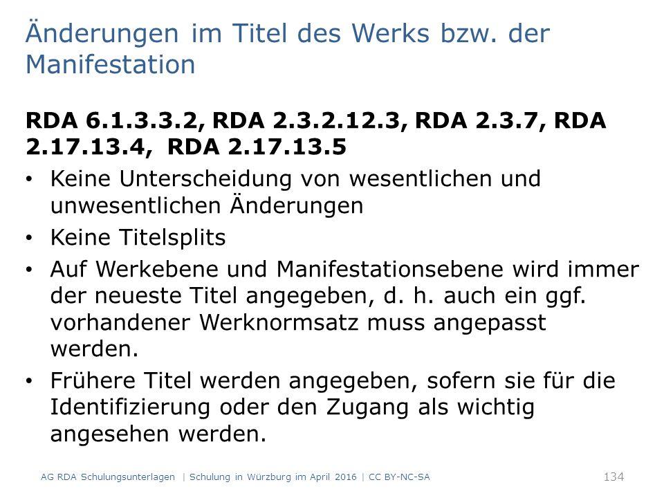 Änderungen im Titel des Werks bzw. der Manifestation RDA 6.1.3.3.2, RDA 2.3.2.12.3, RDA 2.3.7, RDA 2.17.13.4, RDA 2.17.13.5 Keine Unterscheidung von w