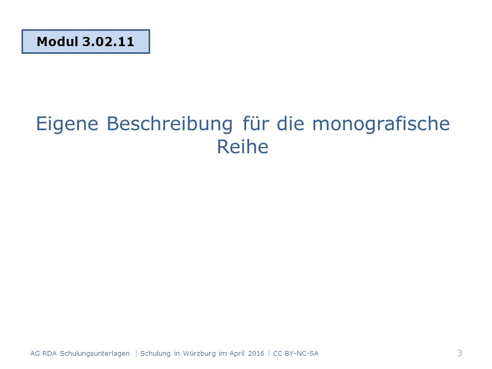 AG RDA Schulungsunterlagen   Schulung in Würzburg im April 2016   CC BY-NC-SA 64 RDAElementErfassung 2.8.4VerlagsnameLang 2.17.7.5.1 Änderung bei der Veröffent- lichungsangabe Ab Band 2 anderer Verlag: Frommann- Holzboog Keine neue Beschreibung Änderung in Veröffentlichungsangaben (RDA 2.8.1.5.1) Die Formulierung der Anmerkung ist nach RDA nicht vorgeschrieben und kann frei gewählt werden.