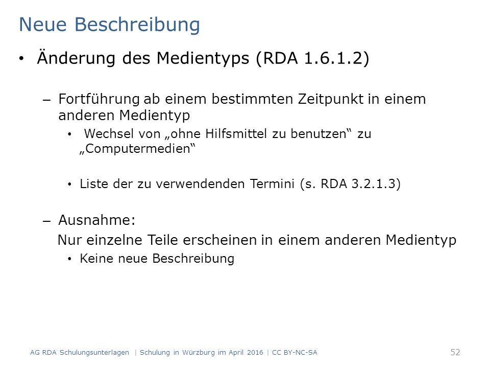 """Neue Beschreibung Änderung des Medientyps (RDA 1.6.1.2) – Fortführung ab einem bestimmten Zeitpunkt in einem anderen Medientyp Wechsel von """"ohne Hilfs"""