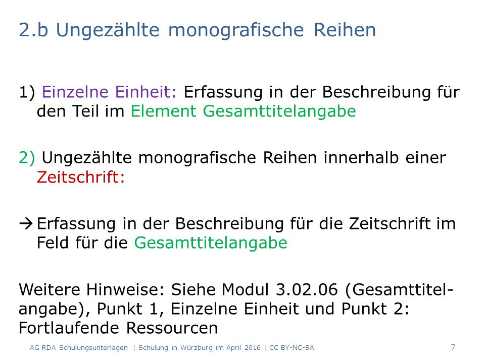 Beispiel: Monografische Reihe AG RDA Schulungsunterlagen   Schulung in Würzburg im April 2016   CC BY-NC-SA 8 Titelseite: Auf der Rückseite der Titelseite: