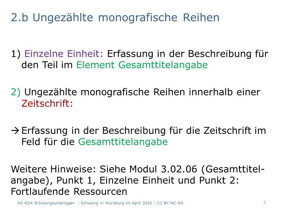 Arten der Beschreibung Umfassende Beschreibung (RDA 1.5.2) Analytische Beschreibung (RDA 1.5.3) 68 AG RDA Schulungsunterlagen   Schulung in Würzburg im April 2016   CC BY-NC-SA