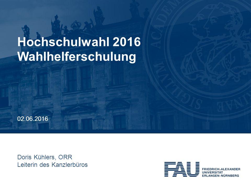 Doris Kühlers, ORR Leiterin des Kanzlerbüros Hochschulwahl 2016 Wahlhelferschulung 02.06.2016