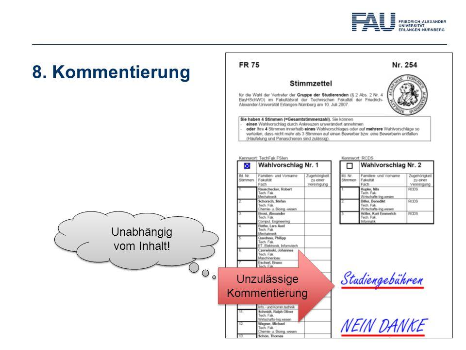 8. Kommentierung Unzulässige Kommentierung Unabhängig vom Inhalt! Unabhängig vom Inhalt!