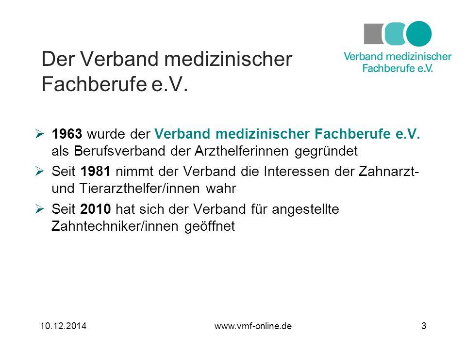 Der Verband medizinischer Fachberufe e.V.  1963 wurde der Verband medizinischer Fachberufe e.V.