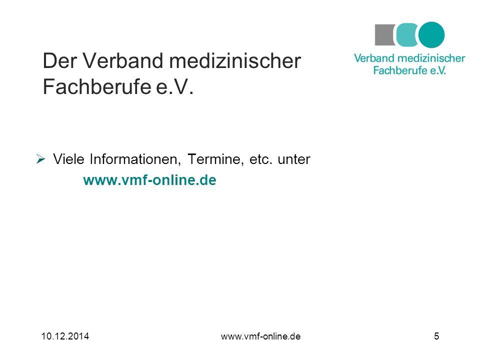 Der Verband medizinischer Fachberufe e.V. 10.12.20146www.vmf-online.de