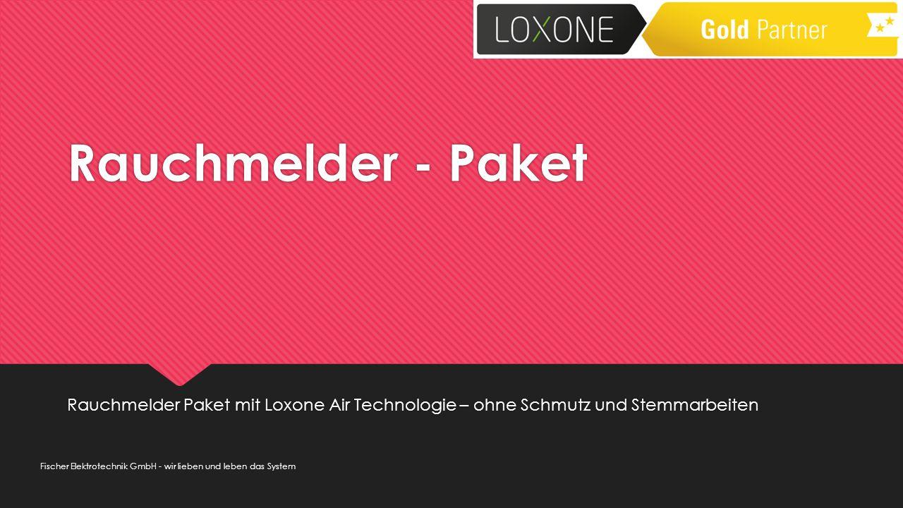 Rauchmelder - Paket Rauchmelder Paket mit Loxone Air Technologie – ohne Schmutz und Stemmarbeiten Fischer Elektrotechnik GmbH - wir lieben und leben das System