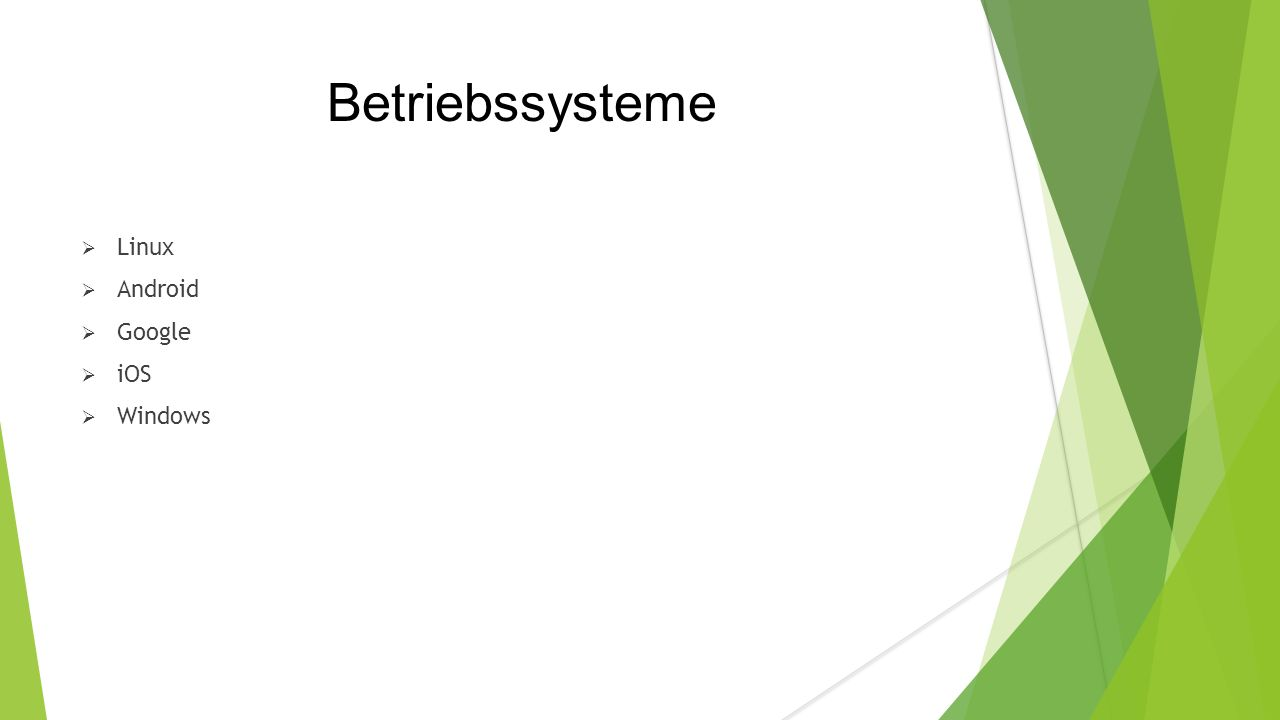 Betriebssysteme  Linux  Android  Google  iOS  Windows