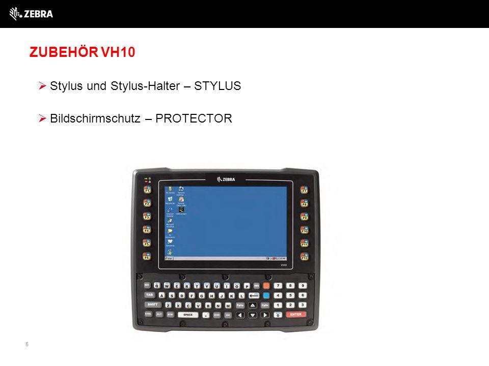 5 ZUBEHÖR VH10  Stylus und Stylus-Halter – STYLUS  Bildschirmschutz – PROTECTOR