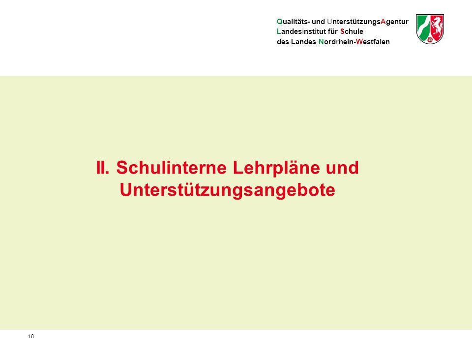 Qualitäts- und UnterstützungsAgentur Landesinstitut für Schule des Landes Nordrhein-Westfalen 18 II.