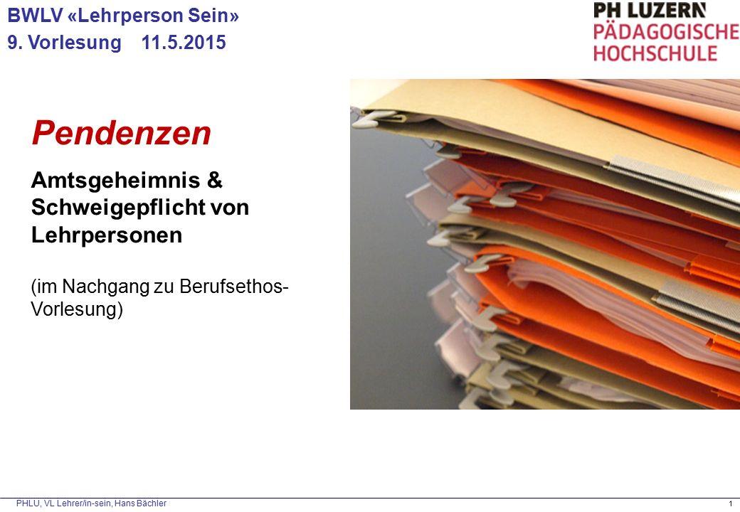 PHLU, VL Lehrer/in-sein, Hans Bächler 1 BWLV «Lehrperson Sein» 9.