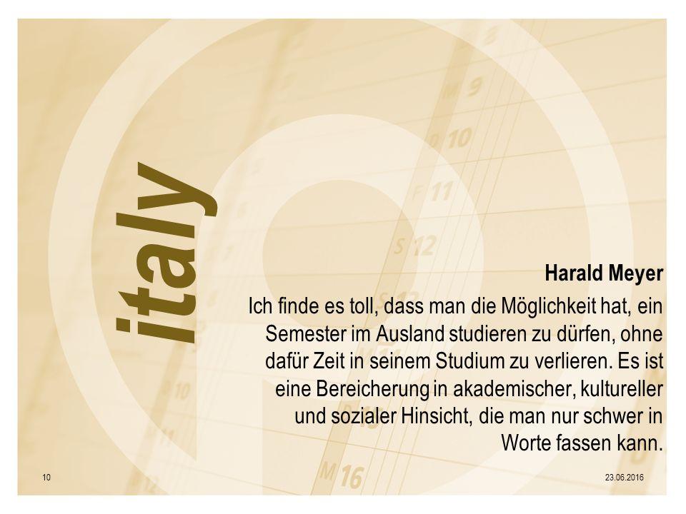 Harald Meyer Ich finde es toll, dass man die Möglichkeit hat, ein Semester im Ausland studieren zu dürfen, ohne dafür Zeit in seinem Studium zu verlieren.