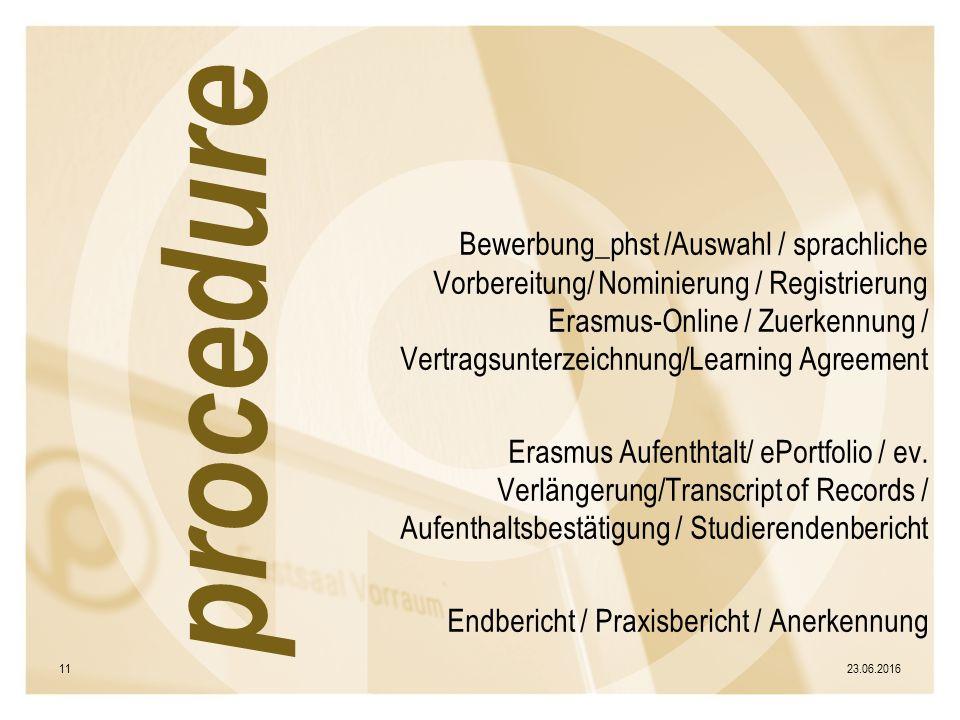Bewerbung_phst /Auswahl / sprachliche Vorbereitung/ Nominierung / Registrierung Erasmus-Online / Zuerkennung / Vertragsunterzeichnung/Learning Agreement Erasmus Aufenthtalt/ ePortfolio / ev.