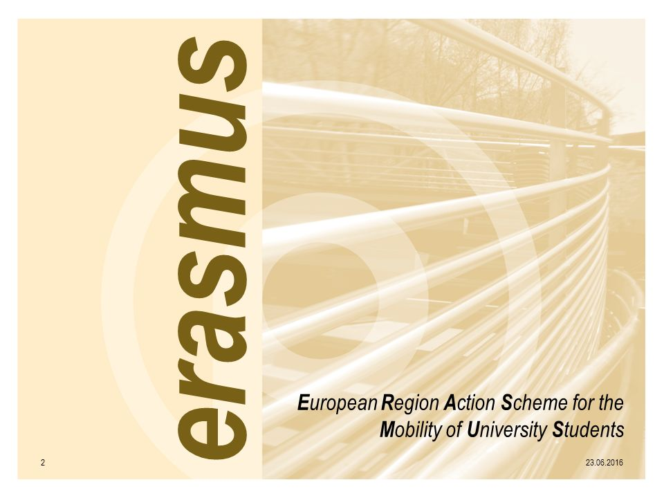 erasmus E uropean R egion A ction S cheme for the M obility of U niversity S tudents
