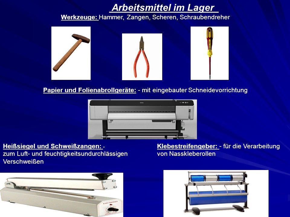 Arbeitsmittel zum Verpacken sind außer den oben aufgeführten, also Werkzeuge, Waagen und Scanner noch zusätzlich Papier- u.