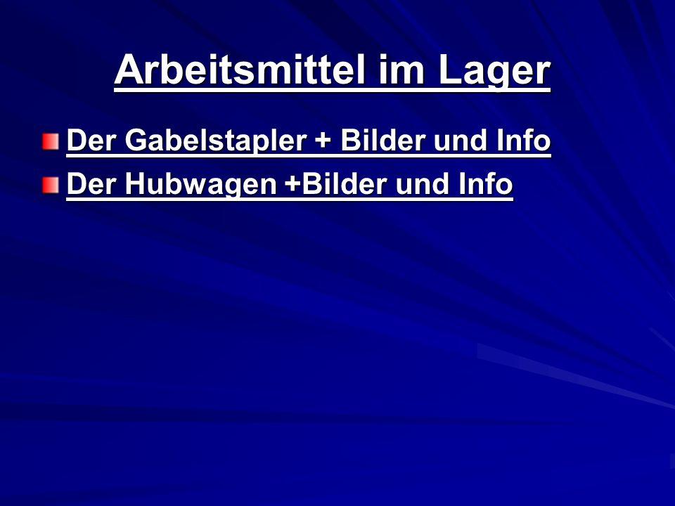 Arbeitsmittel im Lager Der Gabelstapler + Bilder und Info Der Hubwagen +Bilder und Info