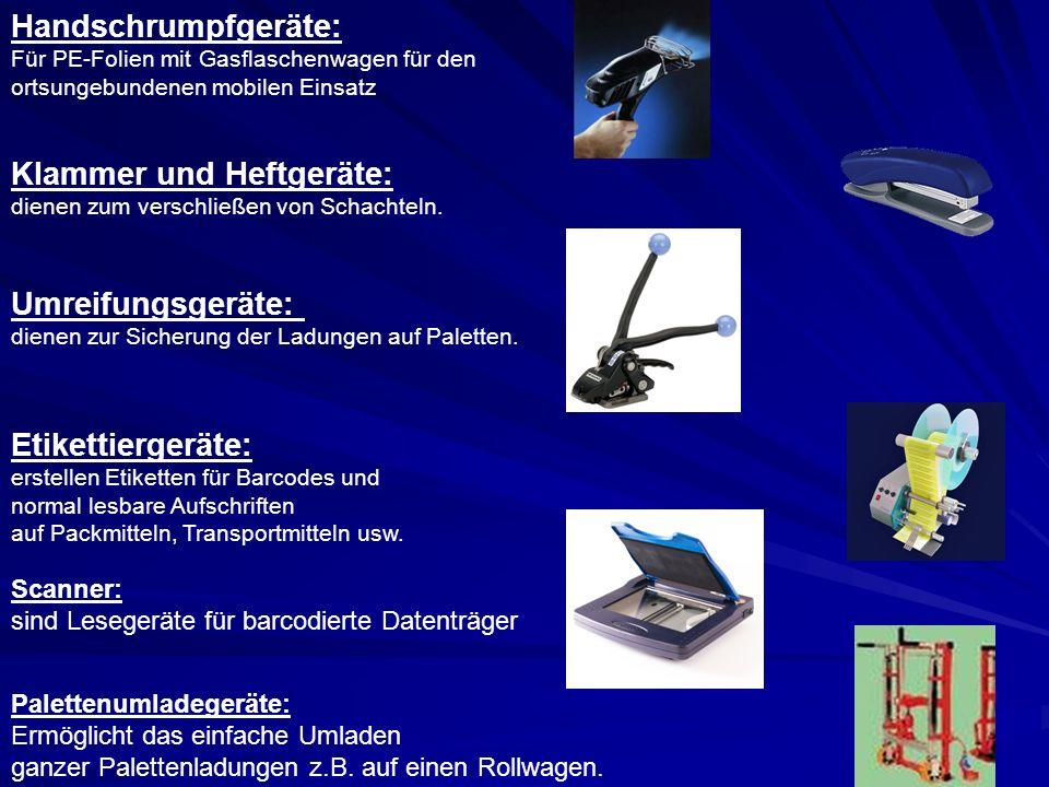 Handschrumpfgeräte: Für PE-Folien mit Gasflaschenwagen für den ortsungebundenen mobilen Einsatz Klammer und Heftgeräte: dienen zum verschließen von Schachteln.