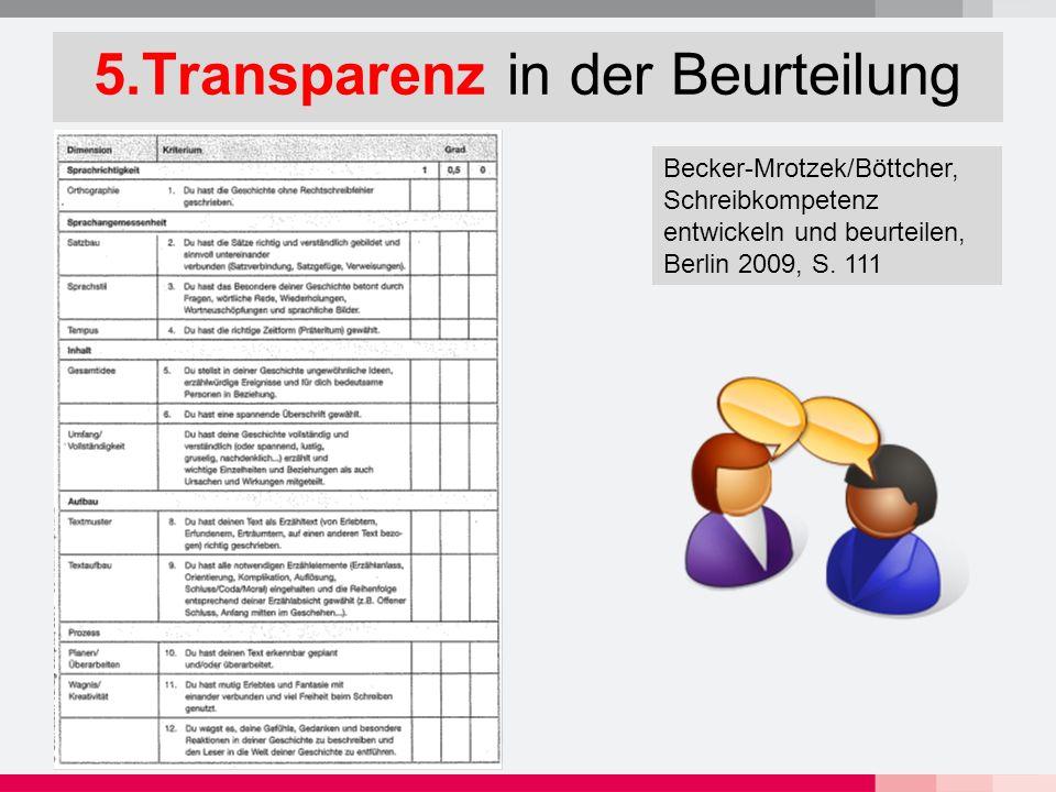 5.Transparenz in der Beurteilung Becker-Mrotzek/Böttcher, Schreibkompetenz entwickeln und beurteilen, Berlin 2009, S.